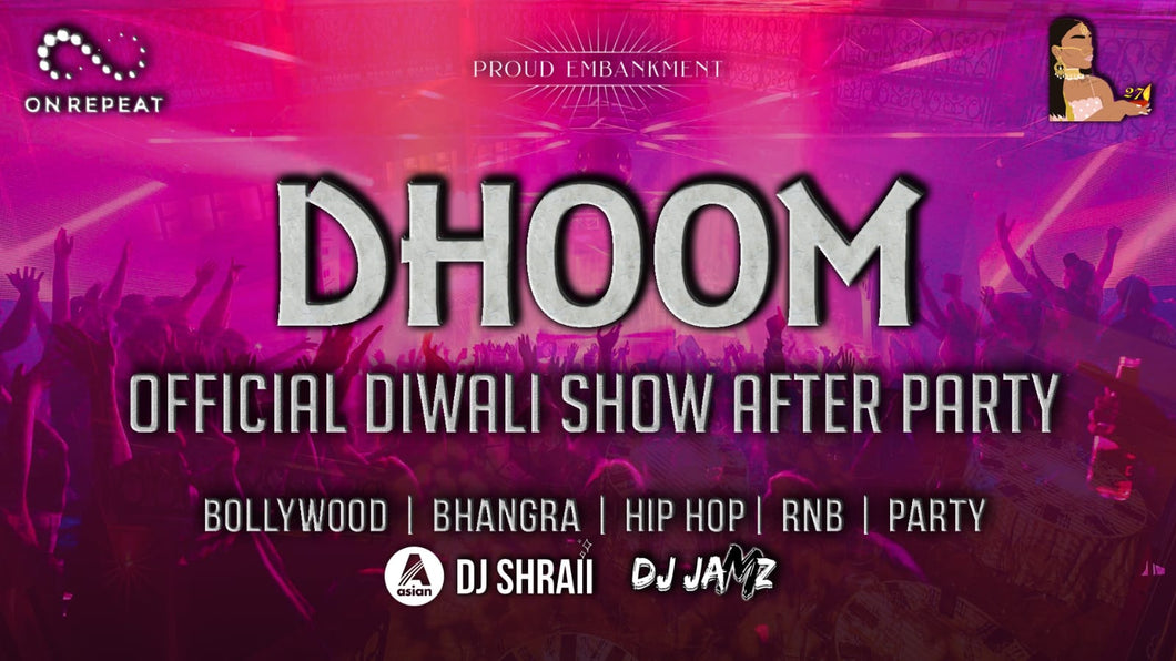 SOLD OUT! DHOOM (01/12/19)