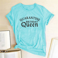Quarantine Birthday Queen Printing T-shirts Women Clothes Summer Tee Shirt Femme Ete Shirts for Women Loose Camisetas De Mujer