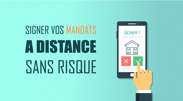 [Immobilier] Comment conclure des mandats à distance sans risquer sa commission ?