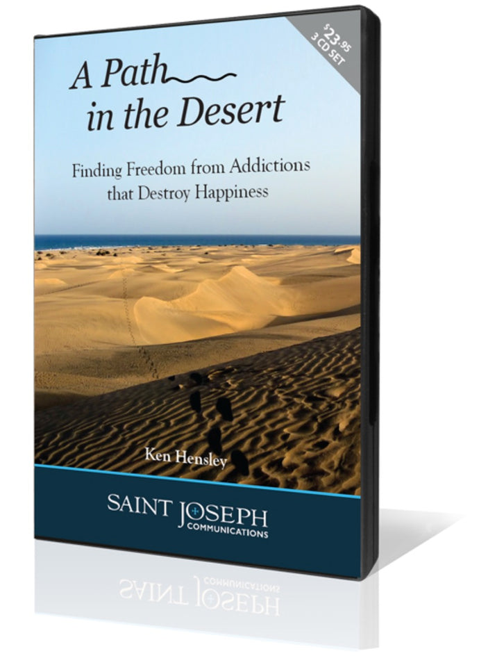 A Path in the Desert: Finding Freedom from the Addictions that Destroy Our Happiness, Part III