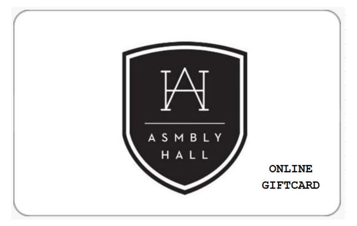 ASMBLY HALL GIFTCARD - ONLINE USE