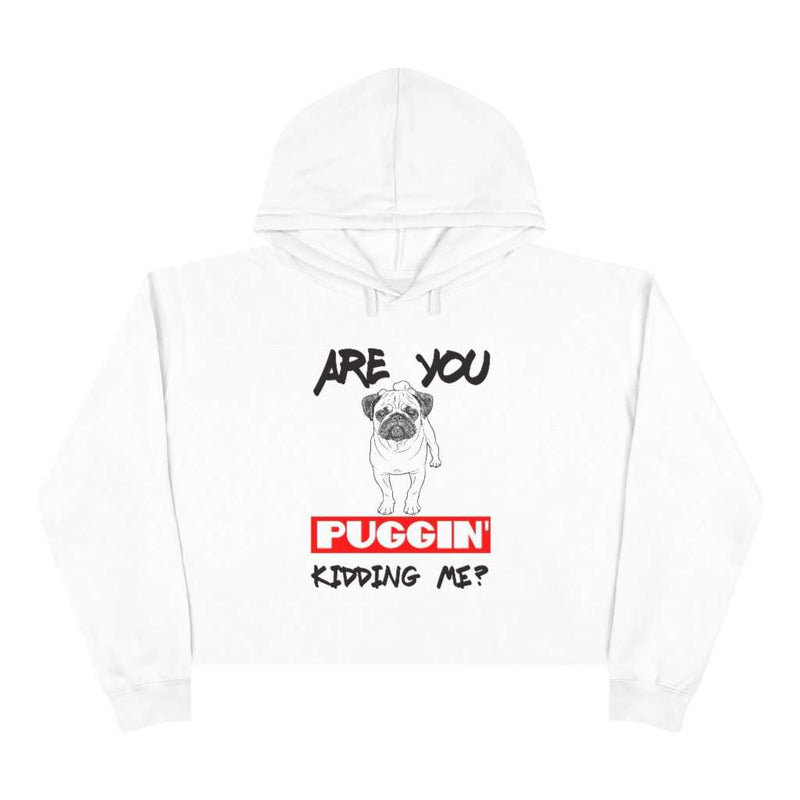 Are You Puggin' Kidding Me Crop Hoodie - Rising Vegans
