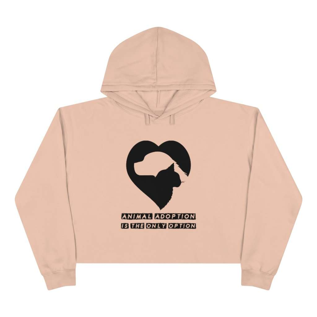 Animal Adoption Is The Only Option Crop Hoodie
