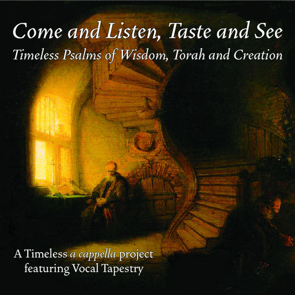Come and Listen, Taste and See: Timeless Psalms of Wisdom, Torah, and Creation