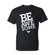 Load image into Gallery viewer, BE Awesome T-Shirt