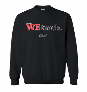 WE Teach Sweatshirt