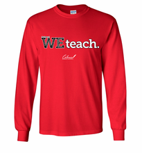 Load image into Gallery viewer, WE Teach Long Sleeve