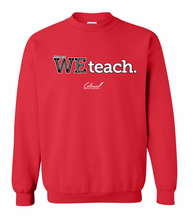 Load image into Gallery viewer, WE Teach Sweatshirt