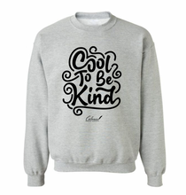 Load image into Gallery viewer, Cool To Be Kind Sweatshirt