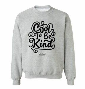 Cool To Be Kind Sweatshirt