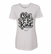 Load image into Gallery viewer, Cool To Be Kind Ladies Fit T-Shirt