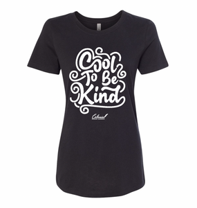 Cool To Be Kind Ladies Fit T-Shirt