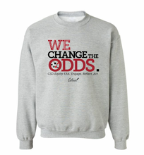 Load image into Gallery viewer, We Change The Odds Sweatshirt