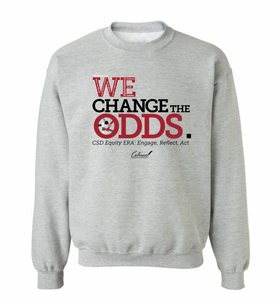 We Change The Odds Sweatshirt