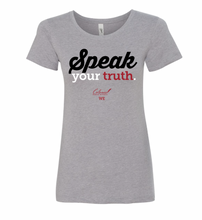 Load image into Gallery viewer, Speak Your Truth Ladies Fit T-Shirt