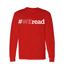 Load image into Gallery viewer, WERead - Long Sleeve