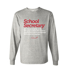 Load image into Gallery viewer, Heavy Cotton Long Sleeve - School Secretary