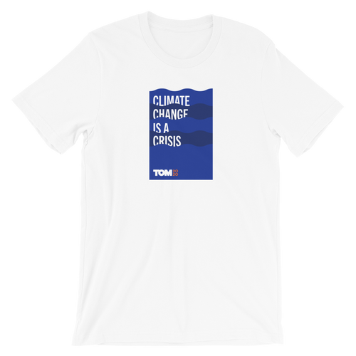 Climate Change is a Crisis T-Shirt