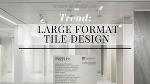 Trend: Large Format Ultra Thin Tile Design