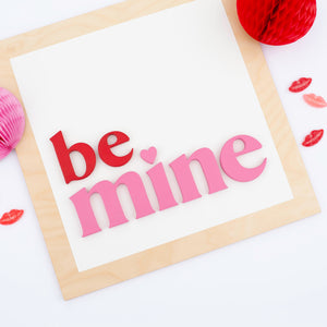 "18"" BE MINE square"