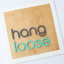 "Load image into Gallery viewer, 18"" HANG LOOSE square"