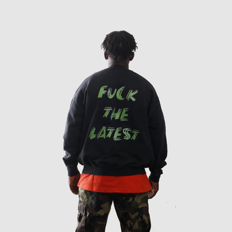 FUCK THE LATEST - SWEATER
