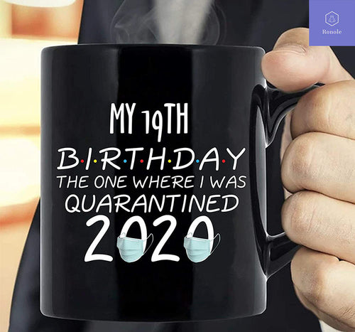 19th Birthday Quarantine Birthday Mug