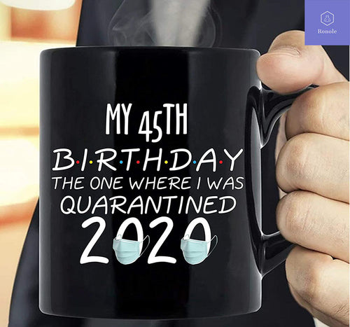 45th Birthday Quarantine Birthday Mug