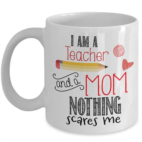 I Am A Teacher And A Mom Coffee Mug