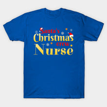 Load image into Gallery viewer, Funny Christmas Tee Santa's Crew Medical Nurse Gift T-Shirt