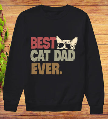 Best Cat Dad Ever Cat Head Funny SweatShirt Gift Fathers Day