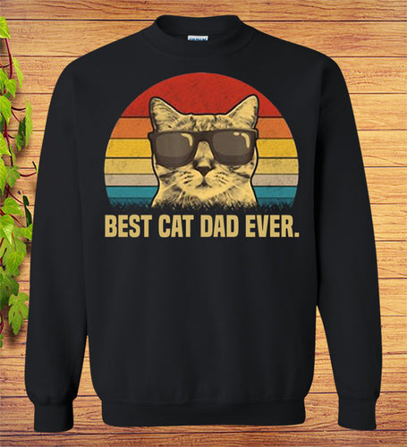 Best Cat Dad Ever SweatShirt Cat Daddy Fathers Day Gift