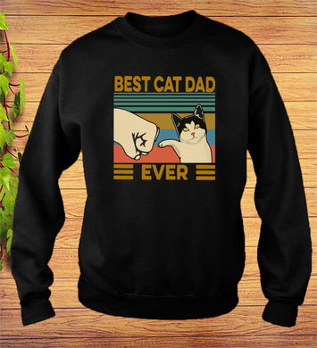 Best Cat Dad Ever SweatShirt Fathers Day Gift