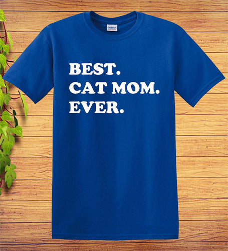 Best Cat Mom Ever Shirt - Awesome Cat Mom T-Shirt - Gift For Cat Lovers