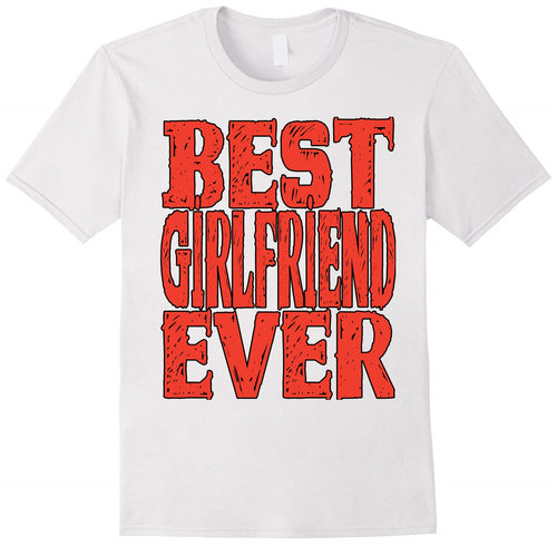 Best Girlfriend Ever Valentines Day Gifts Ideas T-Shirt