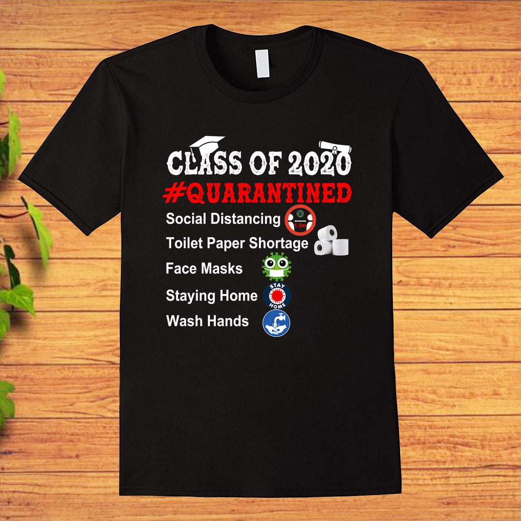 Class of 2020 Quarantined Graduation Senior Quarantine Social Distancing T-shirt