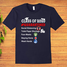 Load image into Gallery viewer, Class of 2020 Quarantined Graduation Senior Quarantine Social Distancing T-shirt