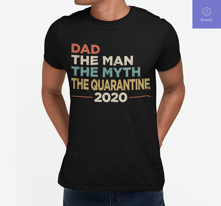 Dad The Man Myth Quarantine T-shirt