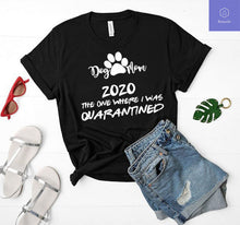 Load image into Gallery viewer, Dog Mom Mother's Day In Quarantine T-Shirt