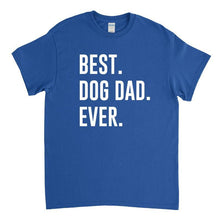 Load image into Gallery viewer, Dog Dad Shirt - Best Dog Dad Ever - Dog Dad Gift T-Shirt