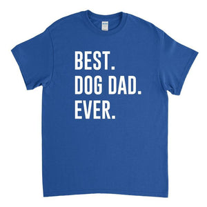Dog Dad Shirt - Best Dog Dad Ever - Dog Dad Gift T-Shirt