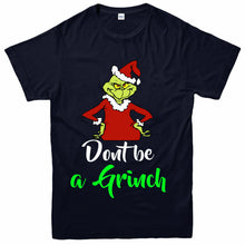 Load image into Gallery viewer, Don't Be a Grinch T-shirt Funny Christmas Fictional Character Adult & Kids gift Tee Top