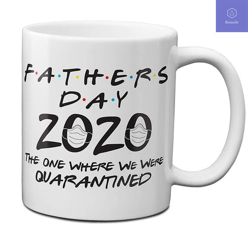 Father's Day 2020 The One Where We Were Quarantined Mug