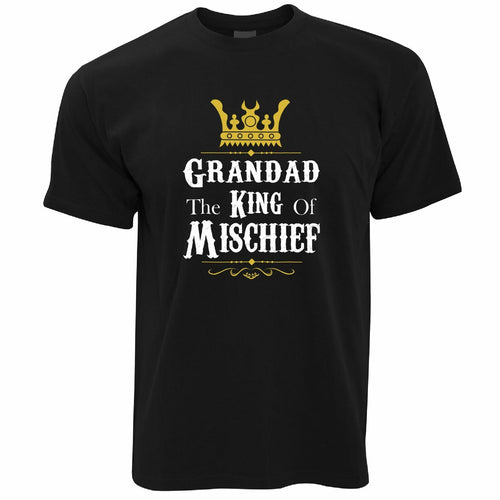 Grandad, The King Of Mischief Fathers Day T Shirt