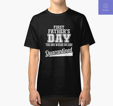 Load image into Gallery viewer, First Fathers Day Gift The One Where We are Quarantined T-shirt