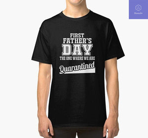 First Fathers Day Gift The One Where We are Quarantined T-shirt