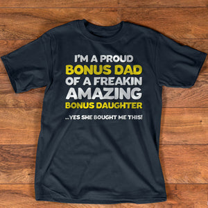 Funny Bonus Dad Fathers Day Gift Stepdaughter Stepdad T-Shirt