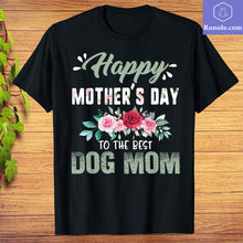 Load image into Gallery viewer, Happy Mother's Day To The Best Dog Mom Pet Floral Gift Women T-Shirt