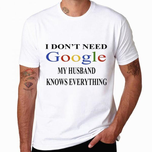 I Don't Need Google, My Husband Knows Everything T-shirt