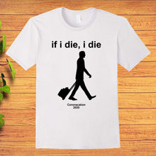 Load image into Gallery viewer, If i Die, i Die Coronacation 2020 T-Shirt
